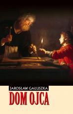 Dom Ojca - , Jarosław Gałuszka