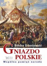 Gniazdo polskie - Wspólna pamięć narodu, Bohdan Urbankowski