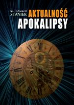 Aktualność apokalipsy - , ks. Edward Staniek