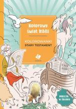 Kolorowy świat Biblii - Stary Testament - , Agnieszka Pilch, Aleksander Jasiński