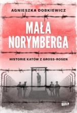 Mała Norymberga  - Historie katów z Gross-Rosen, Agnieszka Dobkiewicz