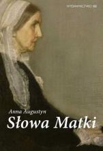 Słowa Matki - , Anna Augustyn
