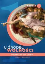 U źródeł wolności / Stanisław - Podręcznik do klasy I liceum i technikum, red. ks. Tadeusz Panuś, ks. Andrzej Kielian, Ewelina Maniecka