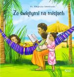 Ze świętymi na misjach - , ks. Zbigniew Sobolewski