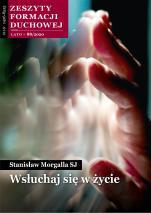 Wsłuchaj się w życie - Zeszyty Formacji Duchowej Lato 88/2020, Stanisław Morgalla SJ