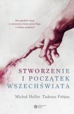 Stworzenie i początek Wszechświata - Teologia - Filozofia - Kosmologia, Michał Heller, Tadeusz Pabjan