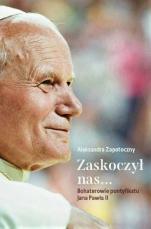 Zaskoczył nas... Bohaterowie pontyfikatu Jana Pawła II - Bohaterowie pontyfikatu Jana Pawła II, Aleksandra Zapotoczny