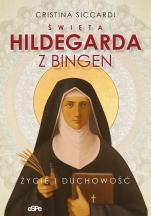 Święta Hildegarda z Bingen. Życie i duchowość - , Cristina Siccardi