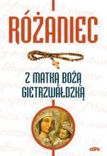 Różaniec z Matką Bożą Gietrzwałdzką - , oprac. Robert Kowalewski