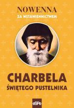 Nowenna za wstawiennictwem Charbela świętego pustelnika - , oprac. Robert Kowalewski