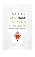 Prawda i wolność Rozważania o współczesności - Rozważania o współczesności, Joseph Ratzinger