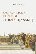 Krótka historia teologii chrześcijańskiej - , Dirk Ansorge