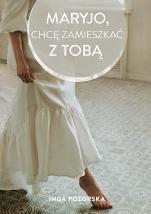 Maryjo, chcę zamieszkać z Tobą - , Inga Pozorska