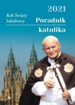 Poradnik katolika 2021 Święty Jan Paweł II - Święty Jan Paweł II, oprac. Mariola Chaberka