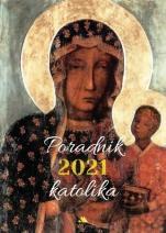 Poradnik katolika 2021 Matka Boża Częstochowska - Matka Boża Częstochowska, oprac. Mariola Chaberka