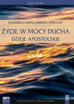 Życie w mocy Ducha Dzieje Apostolskie - Dzieje Apostolskie, Raniero Cantalamessa OFMCap