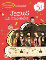 Jezus dla człowieka/ Stanisław - Podręcznik do religii dla klasy V szkoły podstawowej, red. ks. Tadeusz Panuś, ks. Andrzej Kielian, Adam Berski