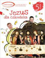 Jezus dla człowieka/ Stanisław - Ćwiczenia do religii dla klasy V szkoły podstawowej, red. ks. Tadeusz Panuś, ks. Andrzej Kielian, Adam Berski