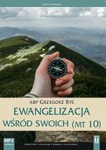 Ewangelizacja wśród swoich (Mt 10) - , abp Grzegorz Ryś