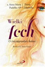 Wielki foch O (nie)dojrzałości kobiet - O (nie)dojrzałości kobiet, s. Anna Maria Pudełko AP, Aneta Liberacka