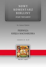 Pierwsza Księga Machabejska cz.2 - Stary Testament, Tom XIV / Rozdziały 6,17 - 16,24, ks. Janusz Nawrot