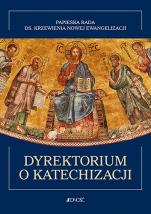 Dyrektorium o katechizacji - Papieska Rada ds. Krzewienia Nowej Ewangelizacji,