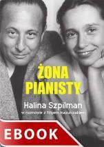 Żona pianisty - Halina Szpilman, Halina Szpilman, Filip Mazurczak