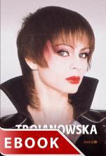 Trojanowska - Rozmawiał Leszek Gnoiński, Izabela Trojanowska