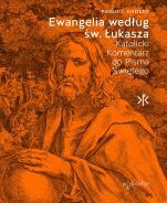 Ewangelia według św. Łukasza Katolicki komentarz do Pisma Świętego - Katolicki Komentarz do Pisma Świętego, Pablo T. Gadenz