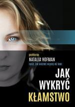 Jak wykryć kłamstwo - Profilerka Natalia Hofman radzi, jak widzieć więcej, Natalia Hofman