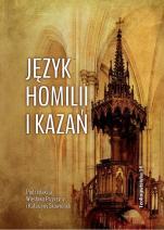 Język homilii i kazań - ,  red. Wiesław Przyczyna, Katarzyna Skowronek