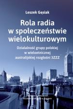 Rola radia w społeczeństwie wielokulturowym - Działalność grupy polskiej w wieloetnicznej australijskiej rozgłośni 3ZZZ, Leszek Gęsiak