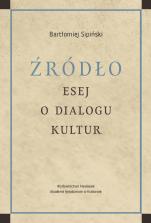 Źródło Esej o dialogu kultur - Esej o dialogu kultur, Bartłomiej Sipiński