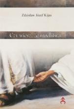 Czy wiesz, że modlitwa.. - , Zdzisław Józef Kijas OFMConv