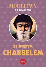 Modlitwy za zmarłych ze świętym Charbelem - , oprac. Robert Kowalewski
