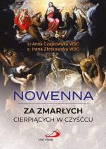 Nowenna za zmarłych cierpiących w czyśćcu - , s. Anna Czajkowska WDC, s. Irena Złotkowska WDC