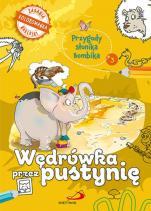 Wędrówka przez pustynię - Przygody słonika Bombika cz.3, Anna Wojciechowska, ks. Bogusław Zeman SSP