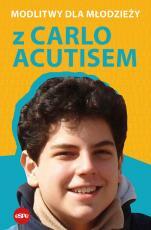 Modlitwy dla młodzieży z Carlo Acutisem - , oprac. Robert Kowalewski