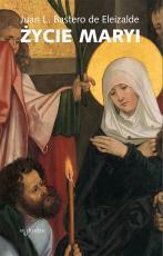 Życie Maryi / W drodze - , Juan L. Bastero de Eleizalde