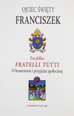 Encyklika Fratelli tutti - O braterstwie i przyjaźni społecznej, Papież Franciszek