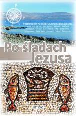 Po śladach Jezusa - Przewodnik po sanktuariach Ziemi Świętej, Praca zbiorowa