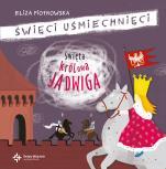 Święta królowa Jadwiga / Święci uśmiechnięci - , Eliza Piotrowska
