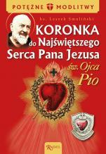 Koronka do NSPJ św. Ojca Pio - , ks. Leszek Smoliński