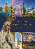 Duchowe pielgrzymowanie Polska i świat - Polska i świat, Robert Szybiński