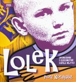 Lolek. Opowiadania o dzieciństwie Karola Wojtyły - , Piotr Kordyasz
