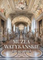 Muzea Watykańskie. 100 arcydzieł - , Praca zbiorowa