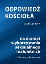 Odpowiedź Kościoła na dramat wykorzystania seksualnego małoletnich - Aspekt prawny, red. ks. Piotr Studnicki, Marta Dalgiewicz