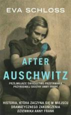 After Auschwitz - Przejmujące świadectwo przetrwania przyrodniej siostry Anne Frank, Eva Schloss
