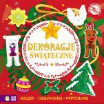 Dekoracje świąteczne 2 Kolędy, ciekawostki, wypychanki - Kolędy, ciekawostki, wypychanki, Ewelina Kolk