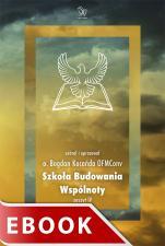 Szkoła Budowania Wspólnoty - Zeszyt IV, Bogdan Kocańda OFMConv